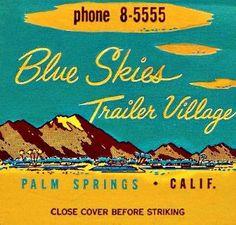 Vintage matchbook cover for the Blue Skies Trailer Village, Palm Springs, California Vintage Labels, Vintage Ads, Vintage Prints, Vintage Posters, Matchbox Art, Vintage Graphic Design, Graphic Art, Vintage Travel Trailers, Palm Springs
