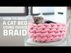HOW TO MAKE A CAT BED USING OHHIO BRAID - YouTube