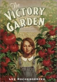 The Victory Garden (Hardcover) ~ Lee Kochenderfer Cover Art