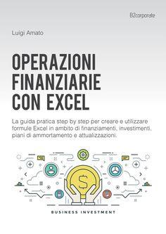 Operazioni finanziarie con Excel è un pratico info prodotto focalizzato sulle principali funzioni finanziarie Excel.
