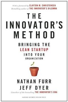 The Innovator's Method: Bringing the Lean Start-up into Your Organization by Nathan Furr & Jeff Dyer