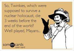 The Maya's killed the Twinkie