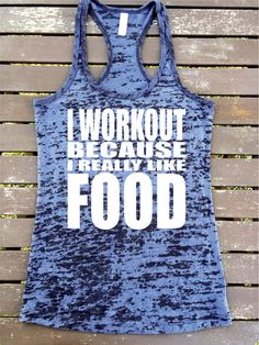 I WORKOUT Because I LIKE FOOD Ladies Burnout by SuperTeesandHats