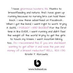 ginormous hooters + breastfeeding + running + Būband = forget you have boobs: just ask Kristin #LoveTheBuband #testimonial #runninggear #jogging #running #fitness #tennis #soccer #gym #workoutwear #crosstraining #gymwear #boobs #workout #womensfitness #womensworkout #breastsupport #Sportsbra #Bra #BreastBounce #FitnessSupport #BoobBand #BoobBounce #RunningSupport #SportsSupport #zumba #gymnastics #dance #boobsupport #basketball