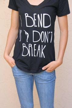 I Bend So I don't Break Women's Yoga Shirt Yoga by ArimaDesigns