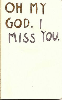 Oh My God, I Miss You.