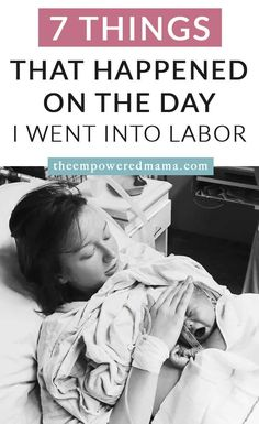 Are you pregnant and wondering what 'going into labor' will actually look like? These are 7 of the things that happened to me on the day I went into labor. Early Labor, Amniotic Fluid, Second Pregnancy, Affirmation Cards, Third Trimester, Nicu, Back Pain, Looking Back