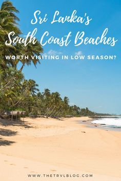 Tangalle Beach, Mirissa Beach, Unawatuna Beach & Hikkaduwa Beach - Sri Lanka's south coast beaches - are they worth visiting in low season? Click the link to find out!