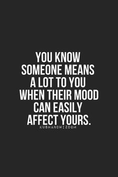 Duh! Not just their moods, but also their actions. You're affecting me right now.