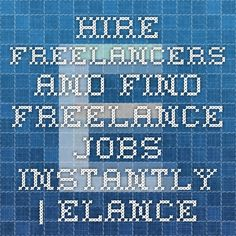 Hire freelancers and find freelance jobs instantly | Elance