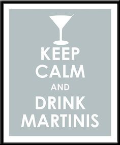 drink martinis