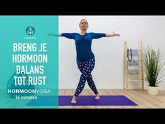 Breng je hormoonbalans tot rust - YouTube Yoga Moves, Dance Choreography, Online Yoga, Adrenal Fatigue, Tai Chi, Metabolism, Muscle Cars, Pilates, Health Fitness