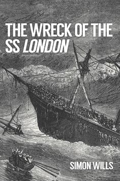 A history of the sinking of the steamship London, one of the worst maritime disasters of the Victorian age.