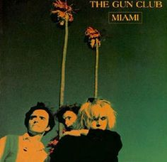 On this date in The Gun Club released their second album, Miami . The Gun Club were part ho. Music Albums, Music Songs, My Music, Music Stuff, Music Videos, Woody, Under The Wire, Mark Lanegan, Miami