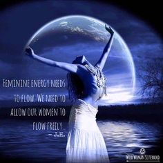 RePin if you Agree! Click for more on Feminine energy needs to flow. We need to allow our women to flow freely… Blog: http://awakenmindset.com