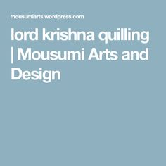 lord krishna quilling | Mousumi Arts and Design
