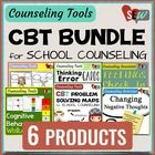 BUNDLE Cognitive Behavioral (CBT) Tools for School Counseling