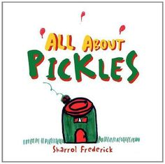 All About Pickles by Sharrol Frederick, http://www.amazon.com/gp/product/1462897061/ref=cm_sw_r_pi_alp_l-H5qb17SE59D its prime that means its good
