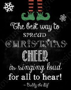 Unless there are zombies near. Then you shut your mouth and turn the music down :P ///////// 11x14 Elf Christmas Movie Quote Printable by JennovaDesigns, $8.50
