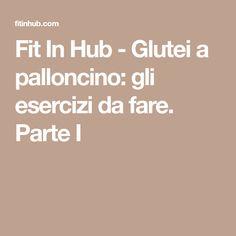 Fit In Hub - Glutei a palloncino: gli esercizi da fare. Parte I
