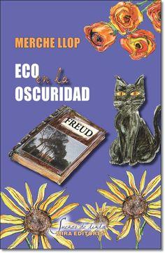 Eco en la oscuridad / Merche Llop Alfonso. - Zaragoza: Mira Editores, 2013. - 168 páginas, 23x15 cm. - Colección Sueños de tinta, 35 / A la venta en www.libreriacentral.com