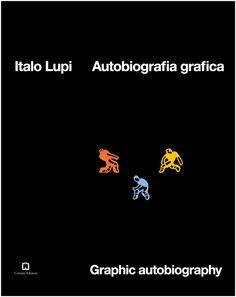 """Italo Lupi, """"Autobiografia grafica"""", Corraini"""