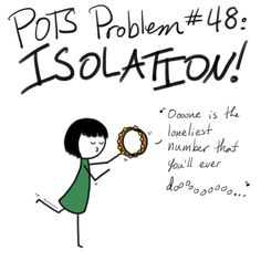 """[Drawing of a stick-figure girl dancing with a tambourine. Above her are the words, """"POTS Problem Isolation!"""" The girl sings, """"Oooone is the loneliest number that you'll ever doooooo…""""] I asked my creative consultant (aka my mom) if """"losing. Chronic Illness, Chronic Pain, Pots Syndrome Treatment, Network Marketing Tips, Autonomic Nervous System, Ehlers Danlos Syndrome, Medical Humor, Cold Sore, Invisible Illness"""