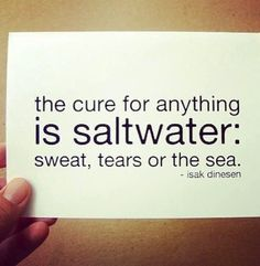 """by letterhappy on etsy. """"the cure for anything is saltwater sweat tears or the sea"""", sympathy card, quote card, isak denison, letterhappy The Words, Cool Words, Great Quotes, Quotes To Live By, Inspirational Quotes, Time Quotes, Motivational, Quotable Quotes, Funny Quotes"""