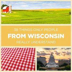 38 Things Only People From Wisconsin Really Understand - Love it