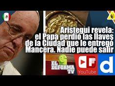 11 Aristegui revela el Papa perdió las llaves de la Ciudad que le entreg...