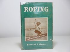 Roping ~ Barnes Dollar Sports Library 1940 Vintage Book for Cowboys and Rodeos