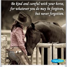 ❤ Cowgirls True / > as with all animals... Horse quote