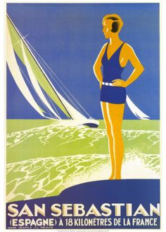 San Sebastian Spain Travel French ad Art Deco Poster Beach Sailboat Woman Espagne Giclee Print With Mounted Canvas Options Retro Poster, Art Deco Posters, Poster S, Vintage Travel Posters, Cool Posters, Poster Prints, Pub Vintage, Photo Vintage, Vintage Logos