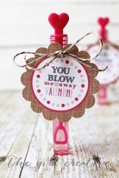 You Blow me Away Valentine - free printable tags - great for bubbles or bubble gum!