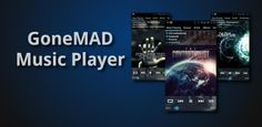 GoneMAD Music Player 1.5.0.4 + Unlocker 1.3 Apk