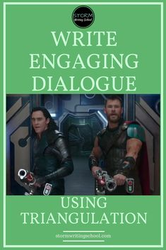 To avoid flat dialogue scenes, learn to triangulate the characters' interaction with a lower-order goal.