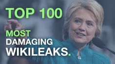 The top 100 most damaging WikiLeaks released that expose Hillary Clinton's corruption, secrets, and scandals. Check back every day for new leaks.