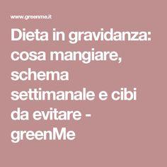 Dieta in gravidanza: cosa mangiare, schema settimanale e cibi da evitare - greenMe