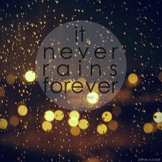 It never rains forever | Flickr - Photo Sharing!