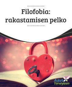 Filofobia: rakastamisen pelko   Rakastu #kysymättä itseltäsi lupaa siihen. Päästä irti #peloistasi! Oletko ajatellut mistä jäät paitsi?  #Mielenkiintoistatietoa