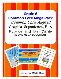 Grade 6 Common Core Mega Pack,  A Common Core aligned Rubric for every Literature and Informational Text Standard, Two or More Task Cards for Each Literature and Informational Text Standard, PLUS Common Core Graphic Organizers for EVERY Literature and Informational Text Standard.  This makes the transition to Common Core much easier!!! $12.99