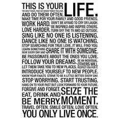 (13x19) This Is Your Life Motivational Poster by Poster, http://www.amazon.com/dp/B00867DLNC/ref=cm_sw_r_pi_dp_JDI3rb1HFYWQT