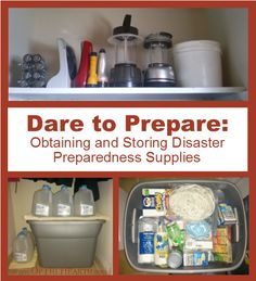 Dare to Prepare: Obtaining and Storing Disaster Preparedness Supplies | It's easy to talk about which preparedness supplies you need, but it's often difficult to actually obtain and store the supplies. Here are some tips.
