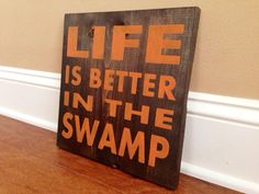 Customizable Life is Better in the Swamp Sign, Stained and Hand Painted, Home decor on Etsy, $29.00
