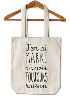 "Tote Bag ""Toujours raison"""