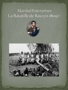 La Bataille de Raszyn 1809 - The invasion of Poland by an Austria Army during the Napoleonic Wars.
