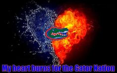 I have ALWAYS been a Gator Girl ever since I was born.