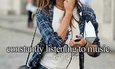 Constantly listening to music