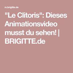 """Le Clitoris"": Dieses Animationsvideo musst du sehen! | BRIGITTE.de"