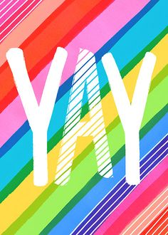 Yay by Margaret Berg Happy Birthday Cards, Birthday Greetings, Birthday Wishes, 70th Birthday, Congratulations Images, Rainbow Quote, Color Quotes, Typography Inspiration, Words Quotes